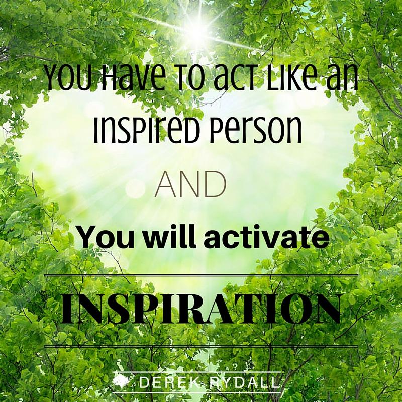 Inspired Person Derek Rydall