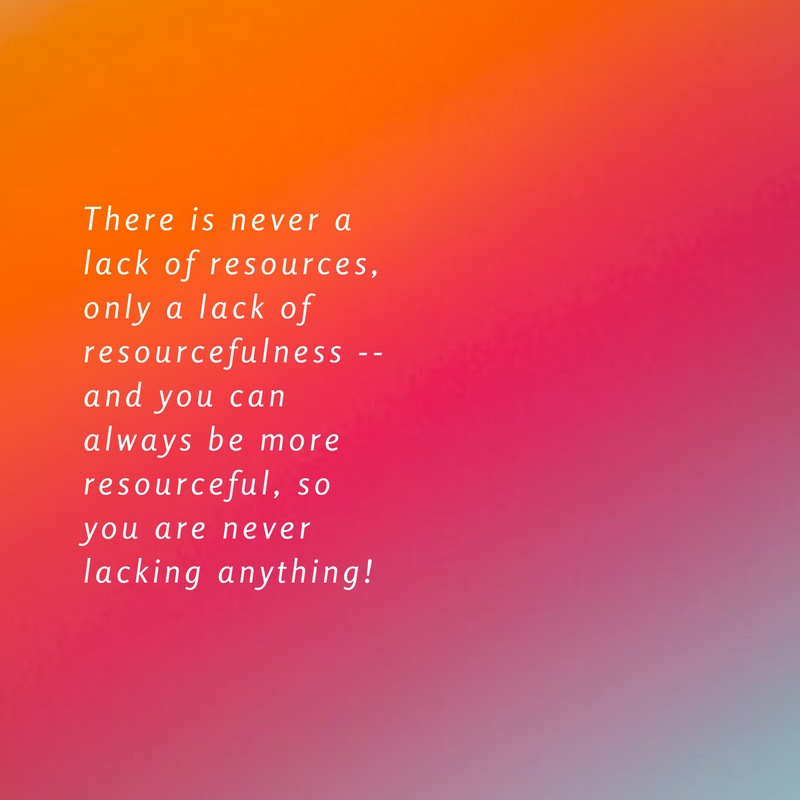 From Resources to Resourcefulness