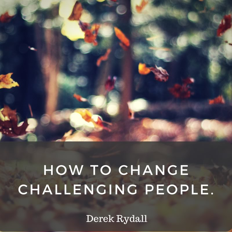 How to Change Challenging People [Podcast]