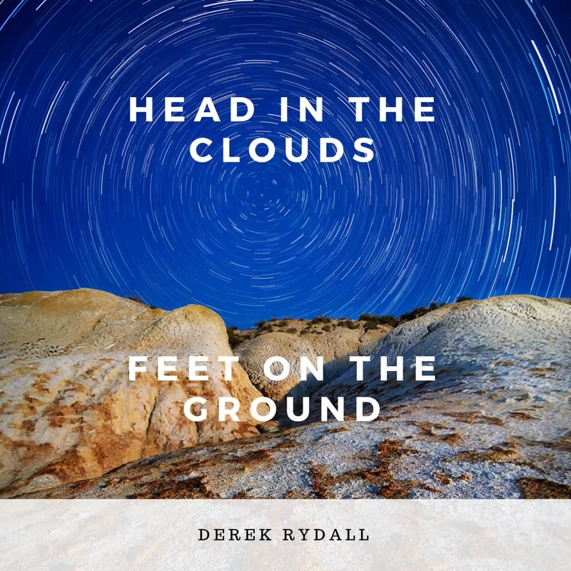 Head In The Clouds, Feet On The Ground [Podcast]