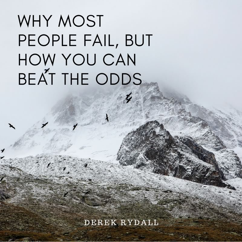 Why Most People Fail, But How You Can Beat the Odds [Podcast]