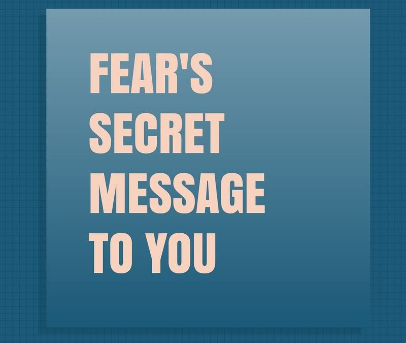 Fear's Secret Message to You [Podcast]