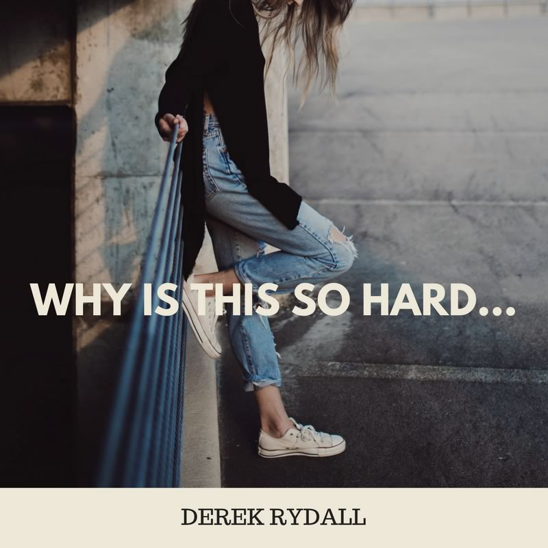 Ask Derek – Why is This so Hard [Podcast]