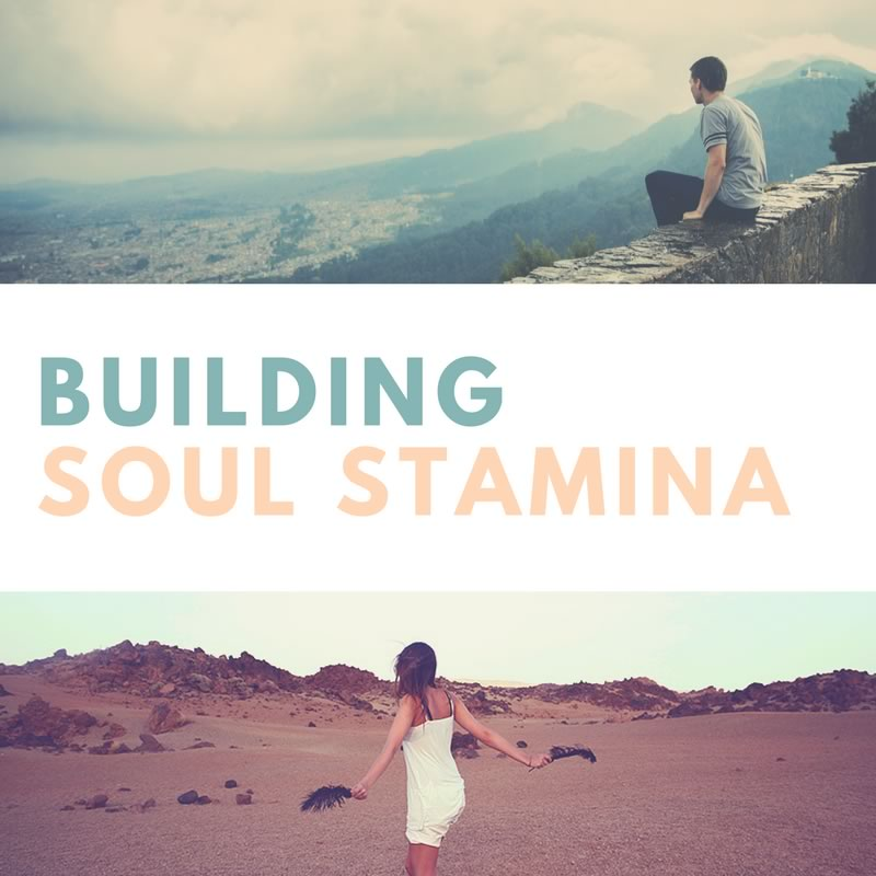 Building Soul Stamina [Podcast]
