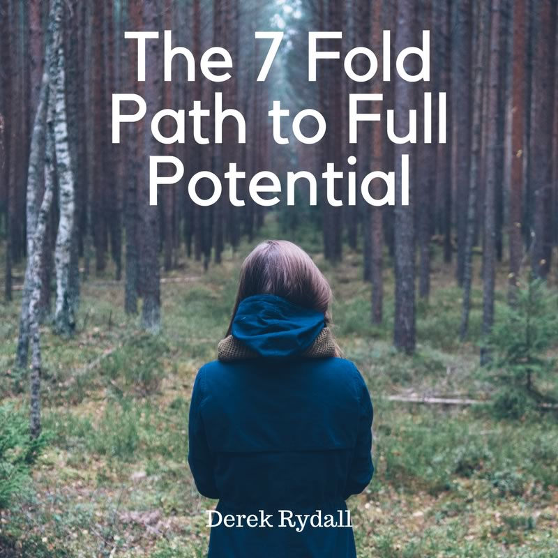 The 7 Fold Path to Full Potential [Podcast]