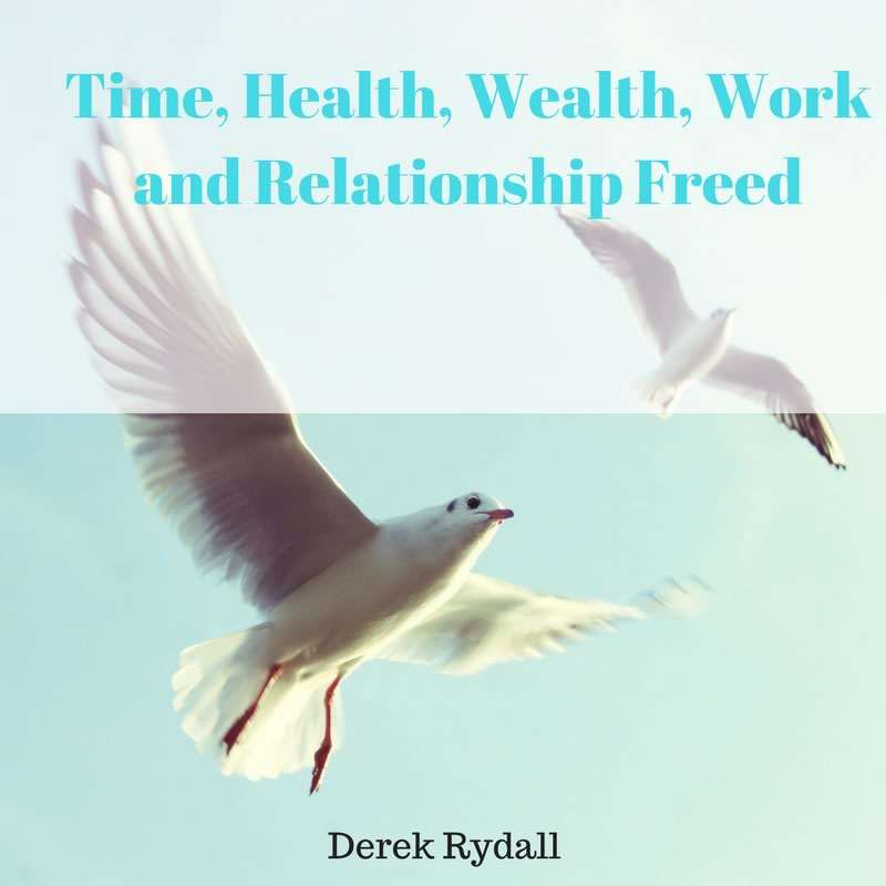 Time, Health, Wealth, Work and Relationship Freed [Podcast]