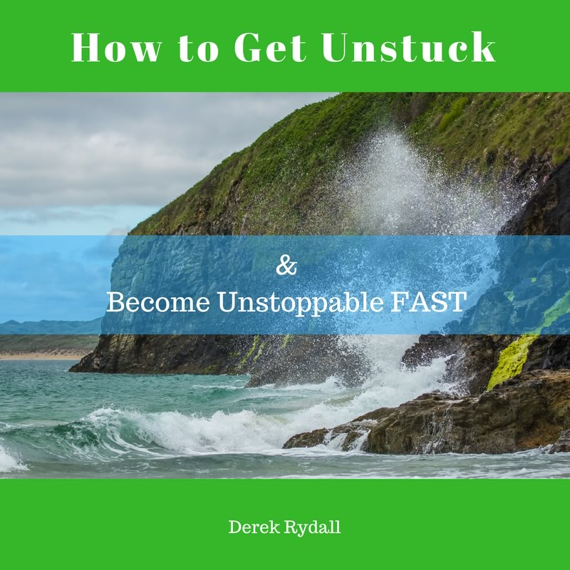 How to Get Unstuck & Become Unstoppable FAST [Podcast]