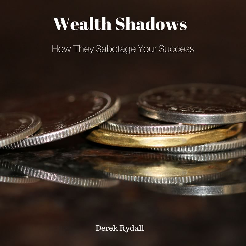 Wealth Shadows & How They Sabotage Your Success [Podcast]