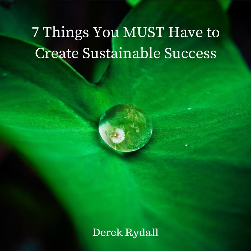 7 Things You MUST Have to Create Sustainable Success [Podcast]