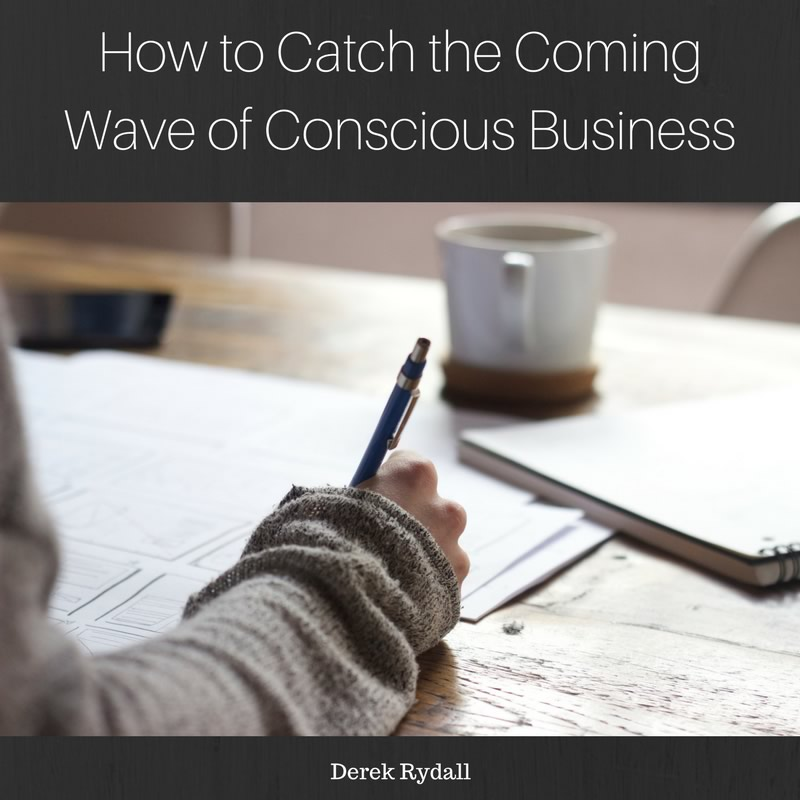 How to Catch the Coming Wave of Conscious Business [Podcast]