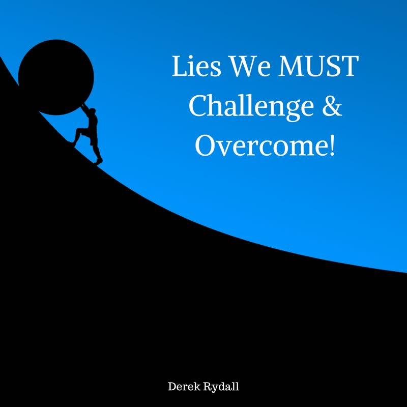 Lies We MUST Challenge & Overcome! [Podcast]