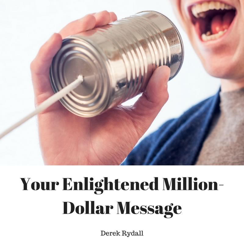 Your Enlightened Million Dollar Message [Podcast]