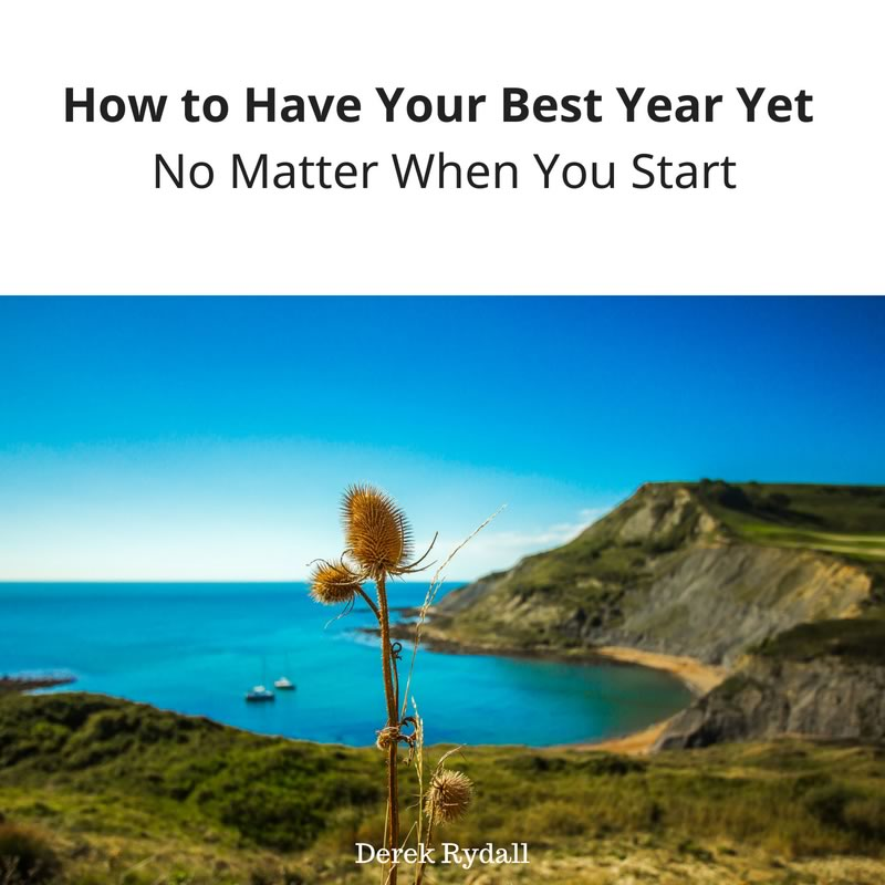 How to Have Your Best Year Yet, No Matter When You Start [Podcast]