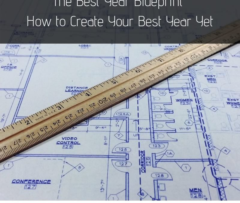 The Best Year Blueprint-How to Create Your Best Year Yet [Podcast]