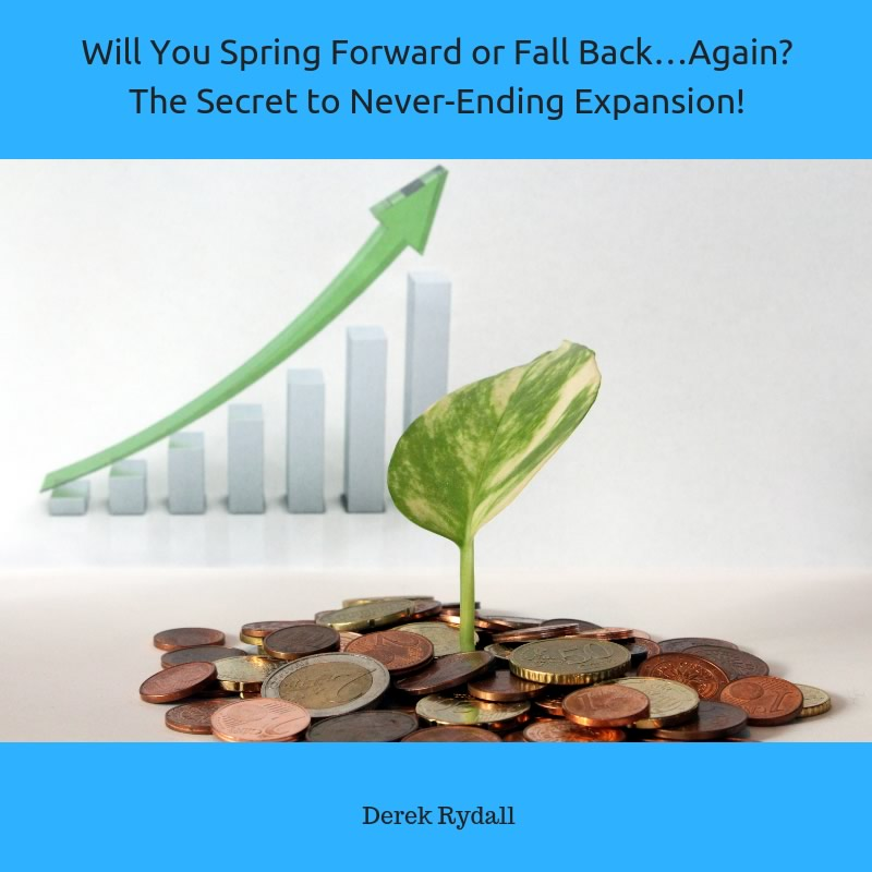 Will You Spring Forward or Fall Back…Again? The Secret to Never-Ending Expansion! [Podcast]