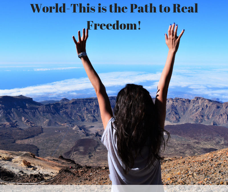 There is No Freedom In This World-This is the Path to Real Freedom! [Podcast]
