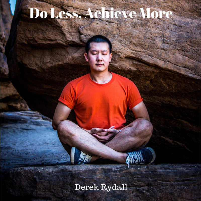 Do Less, Achieve More [Podcast]
