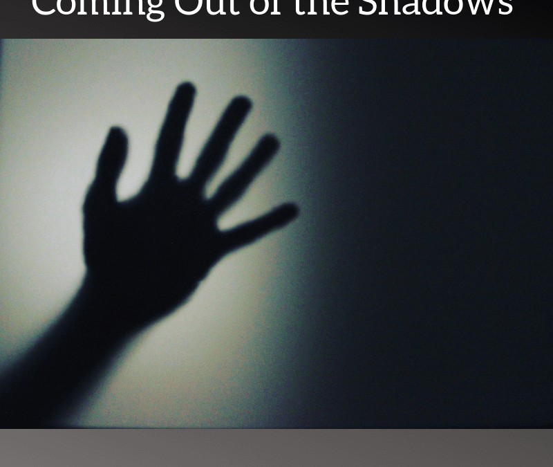 Coming out of the Shadows [Podcast]