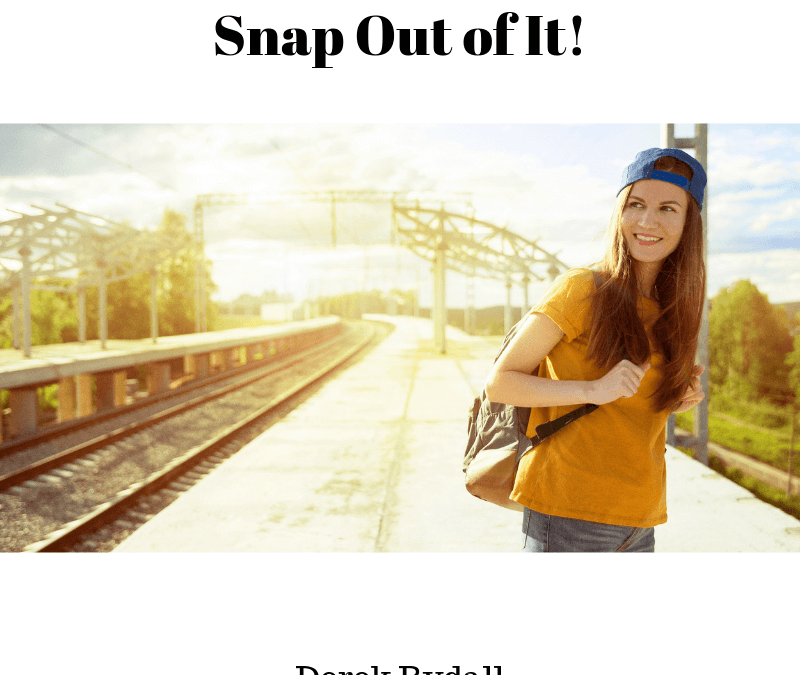 Snap Out of It [Podcast]