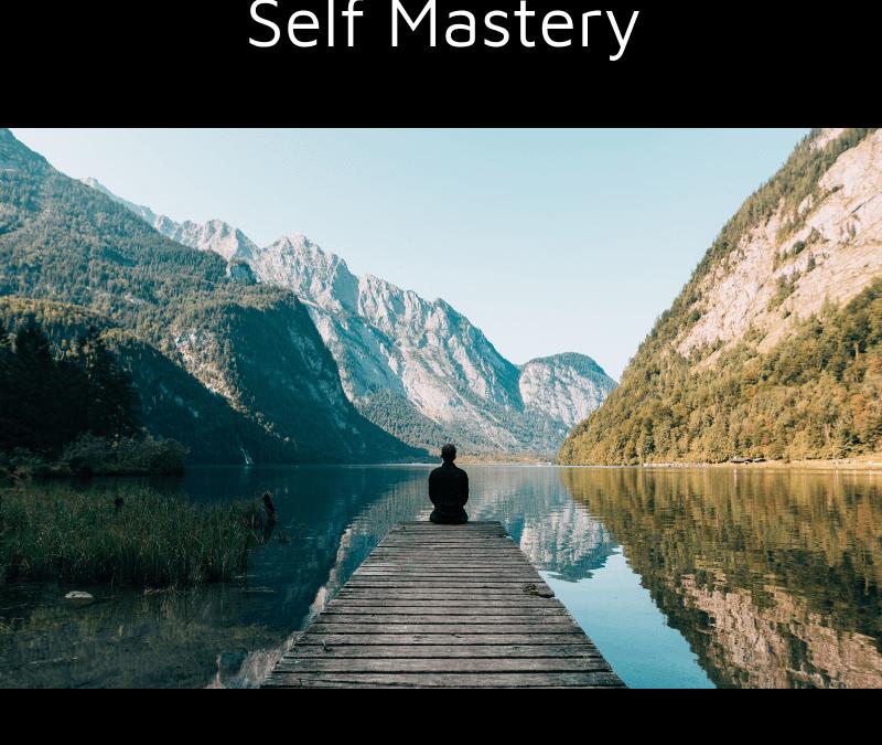 Self Mastery [Podcast]