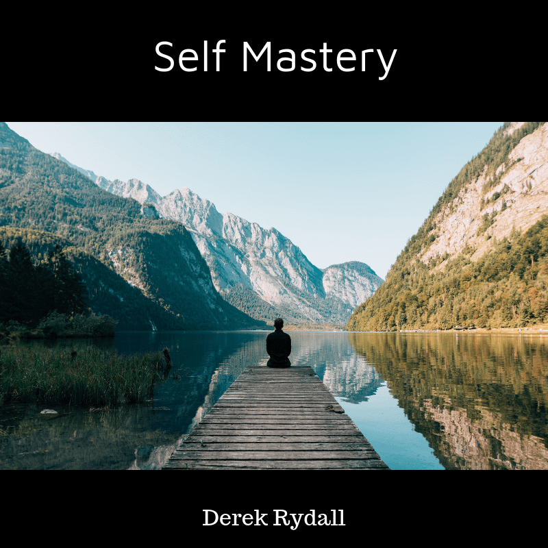 Self Mastery [Podcast]