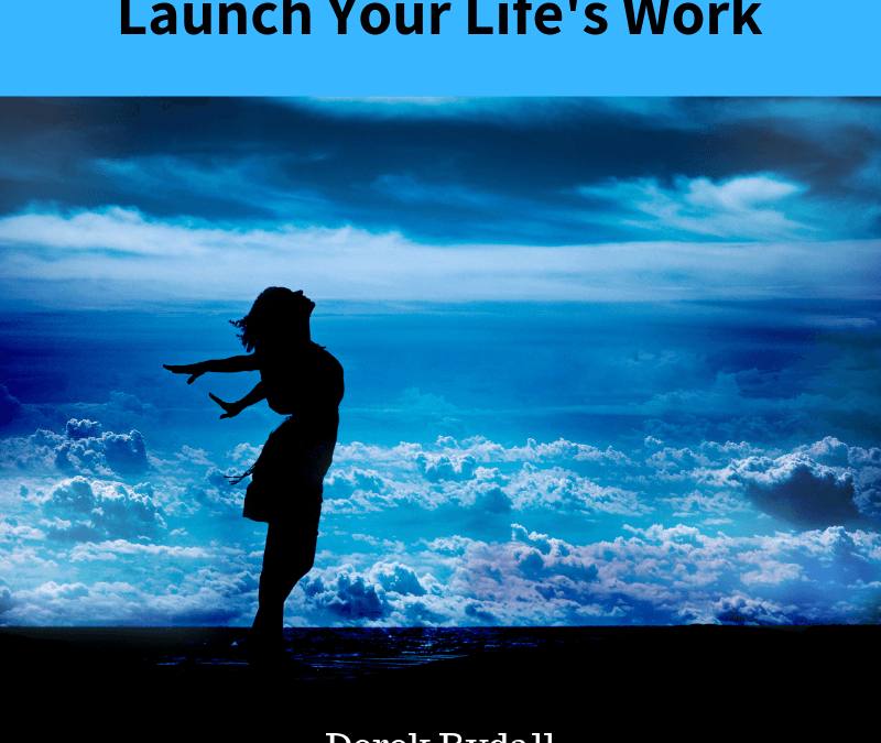 Launch Your Life's Work – Ken Stone Interview[Podcast]