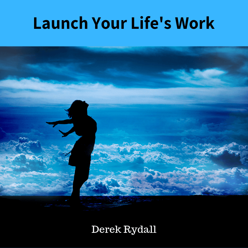 Launch Your LIfe's Work