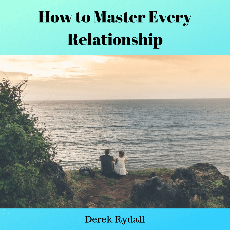 How to Master Every Relationship [Podcast]