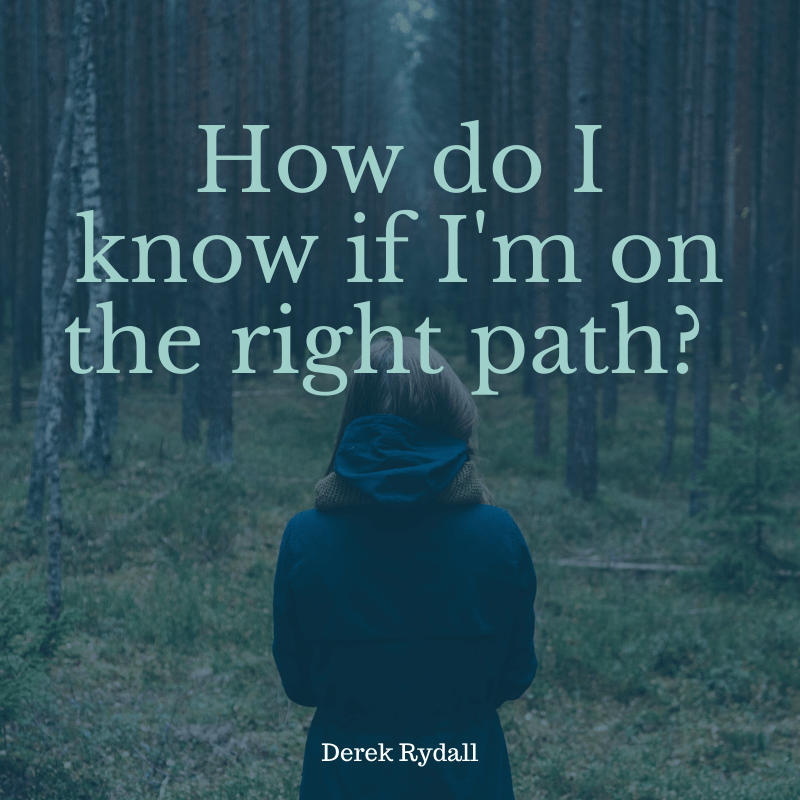 How do I know if I'm on the right path? [Podcast]