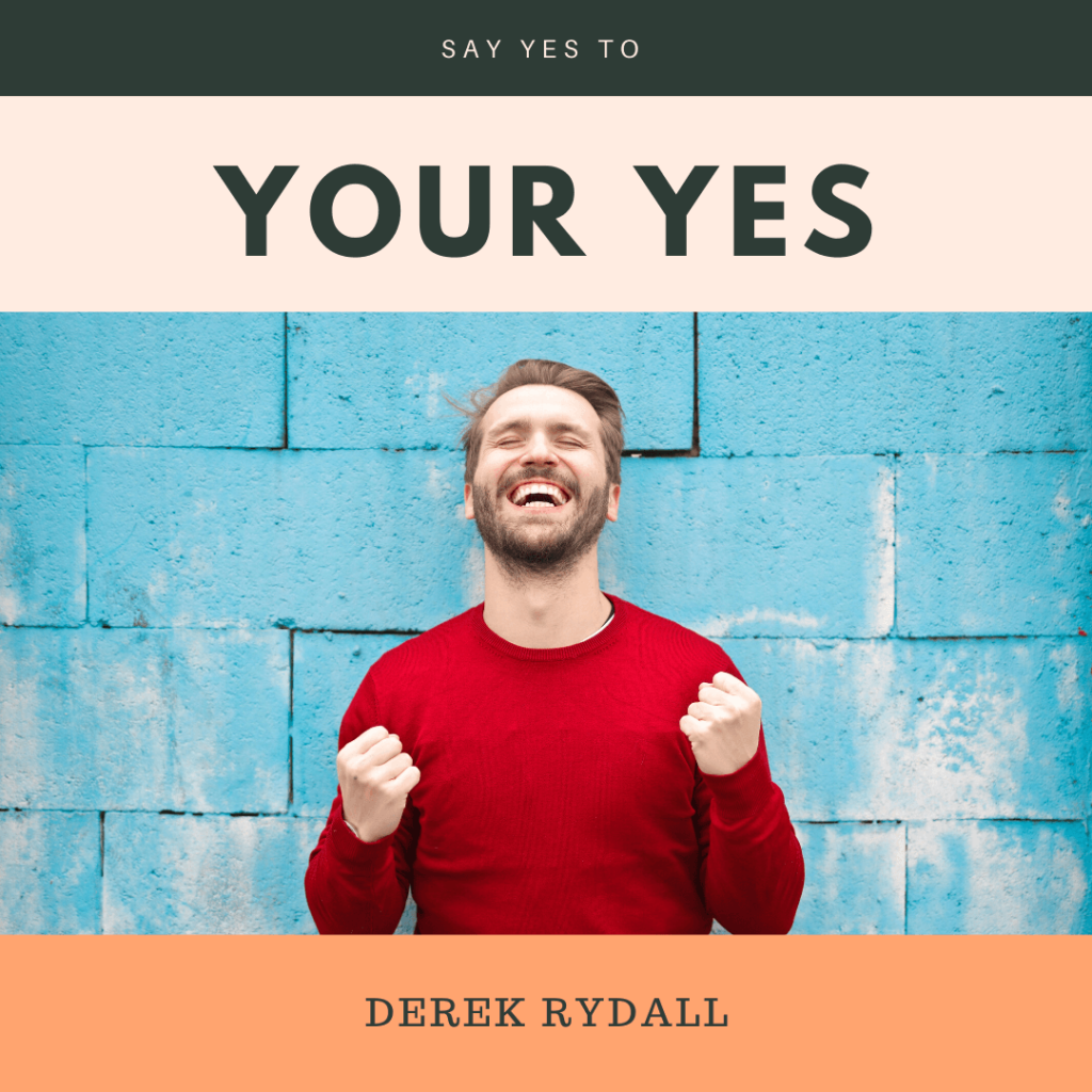 How to Say Yes to Your Yes [Podcast]