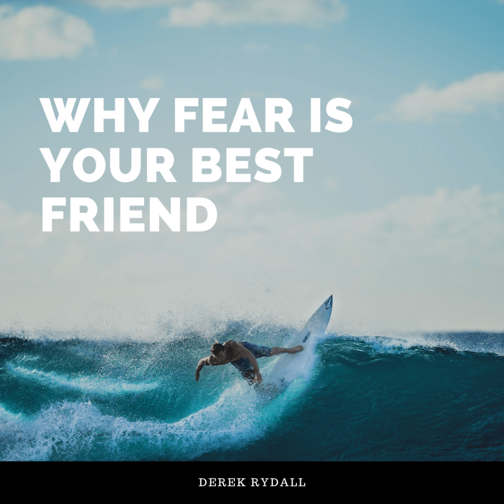 Why Fear Is Your Best Friend [Podcast]