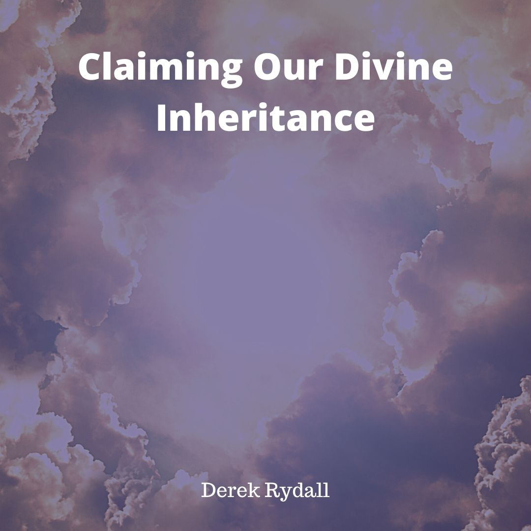 Claiming Our Divine Inheritance [Podcast]