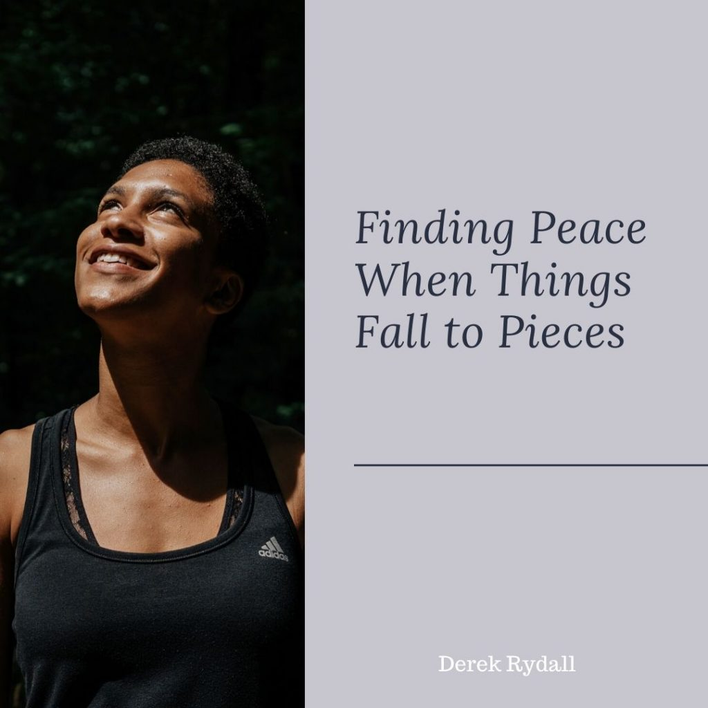 Finding Peace When Things Fall to Pieces [Podcast]