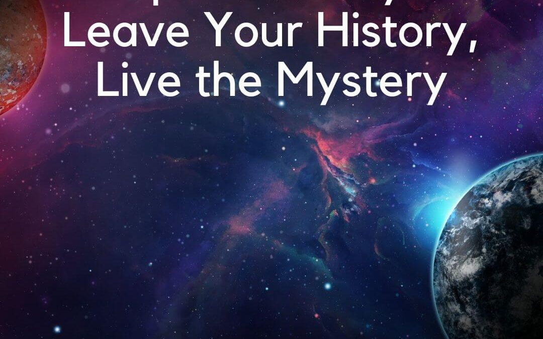 Spirit Sunday: Leave Your History, Live the Mystery [Podcast]