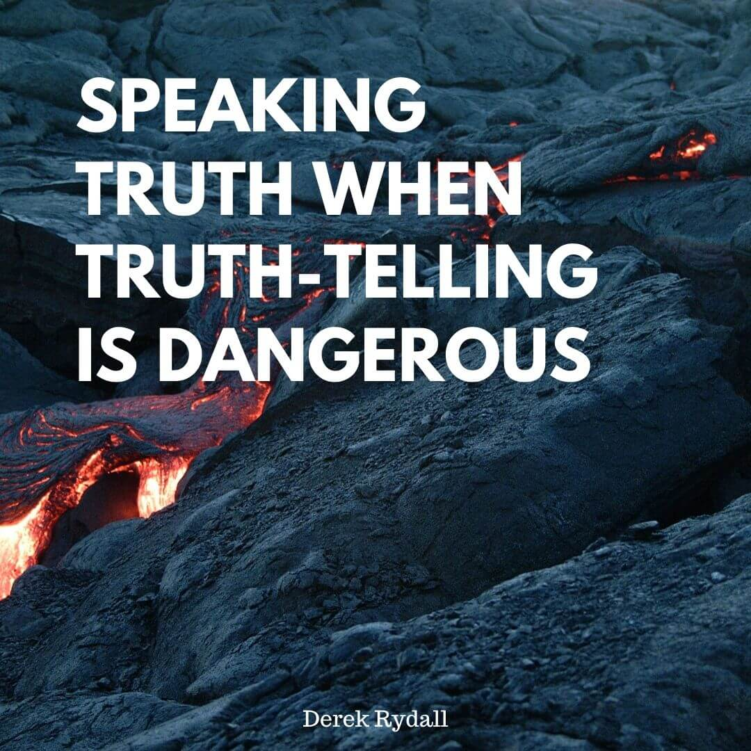Speaking Truth When Truth-Telling Is Dangerous [Podcast]