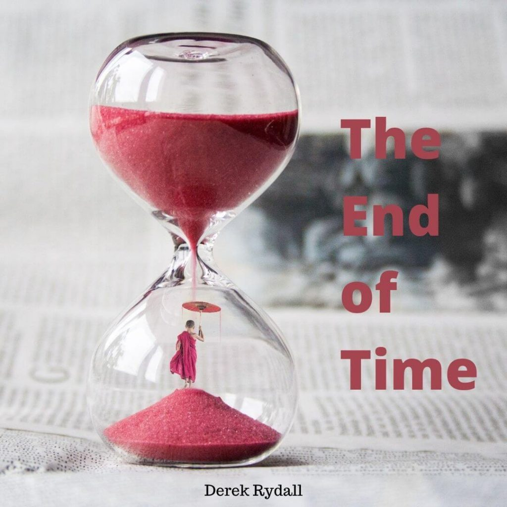 The End of Time [Podcast]