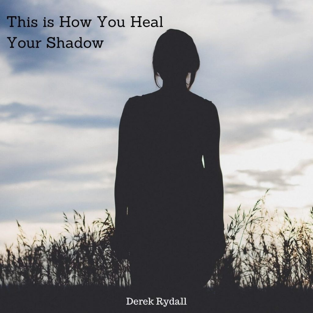 This is How You Heal Your Shadow [Podcast]