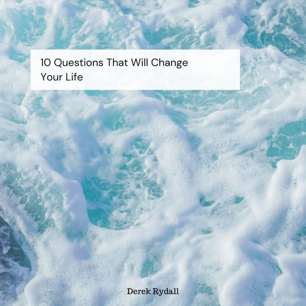 10 Questions That Will Change Your Life [Podcast]
