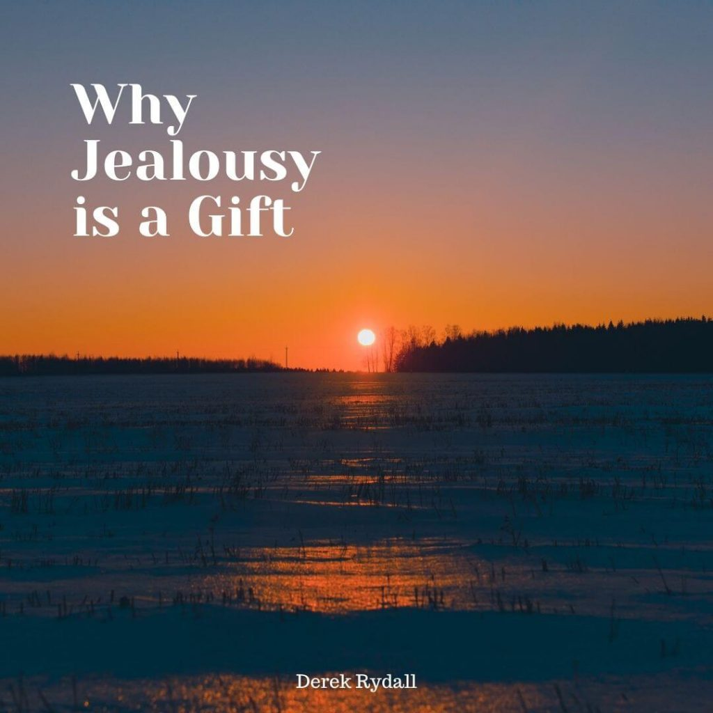 Why Jealousy is a Gift [Podcast]