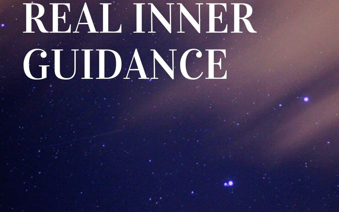 How to Get Real Inner Guidance [Podcast]