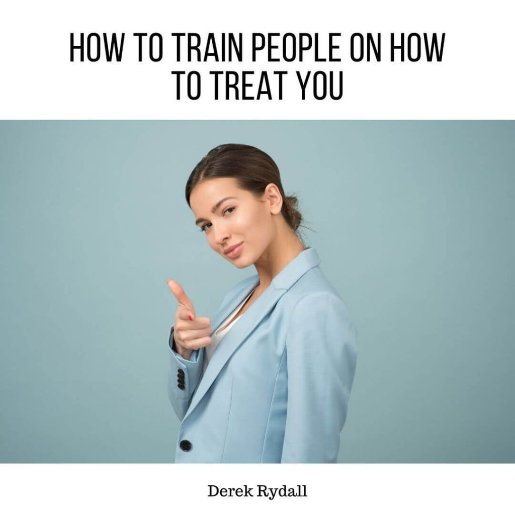 How to Train People on How to Treat You [Podcast]