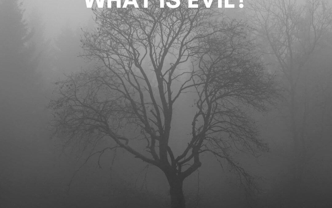 What is Evil? [Podcast]