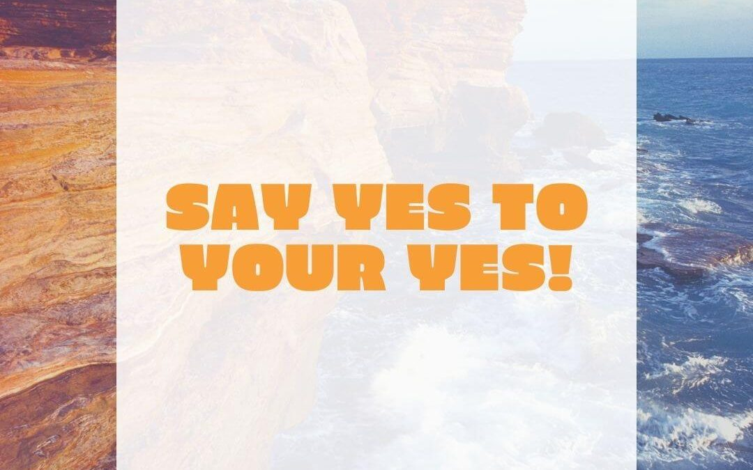 Say YES to Your YES! [Podcast]