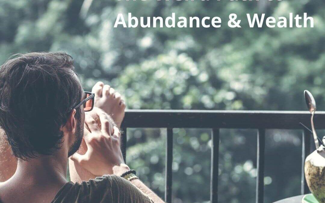 The Weird Path to Abundance & Wealth [Podcast]