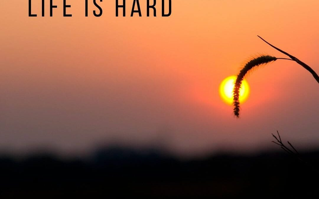 Life is Hard [Podcast]