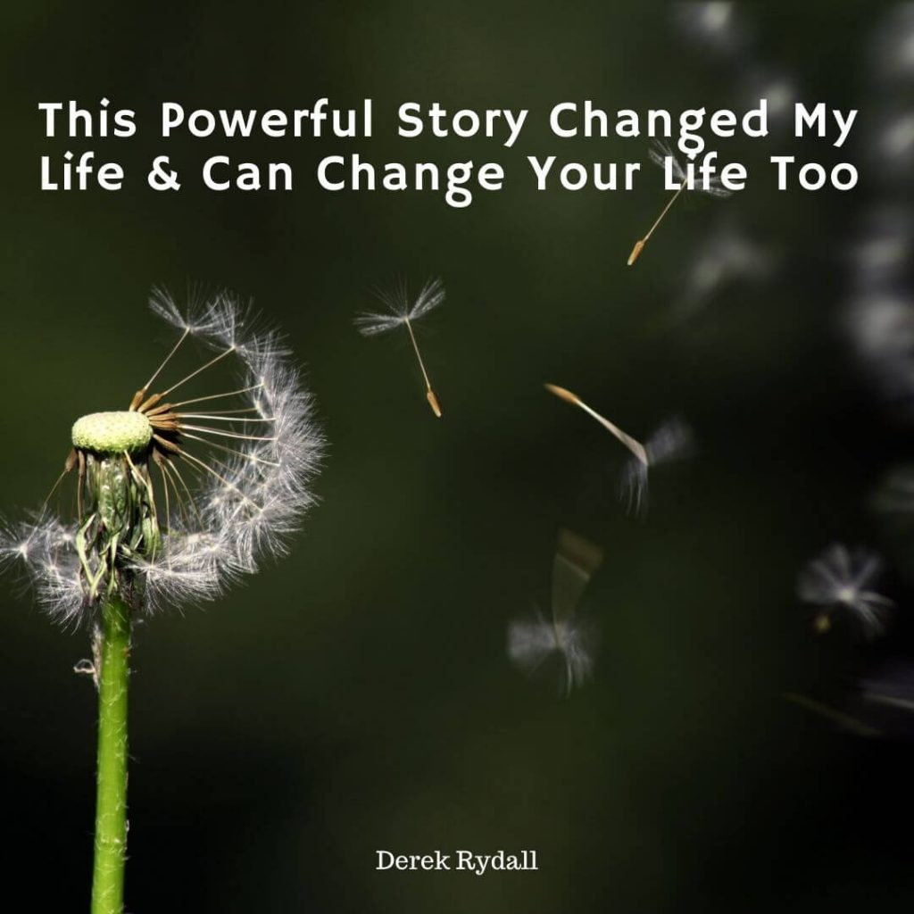 This Powerful Story Changed My Life & Can Change Your Life Too [Podcast]