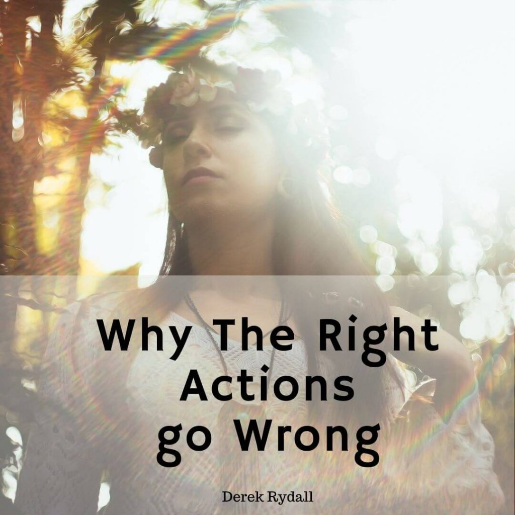 Why The Right Actions go Wrong [Podcast]