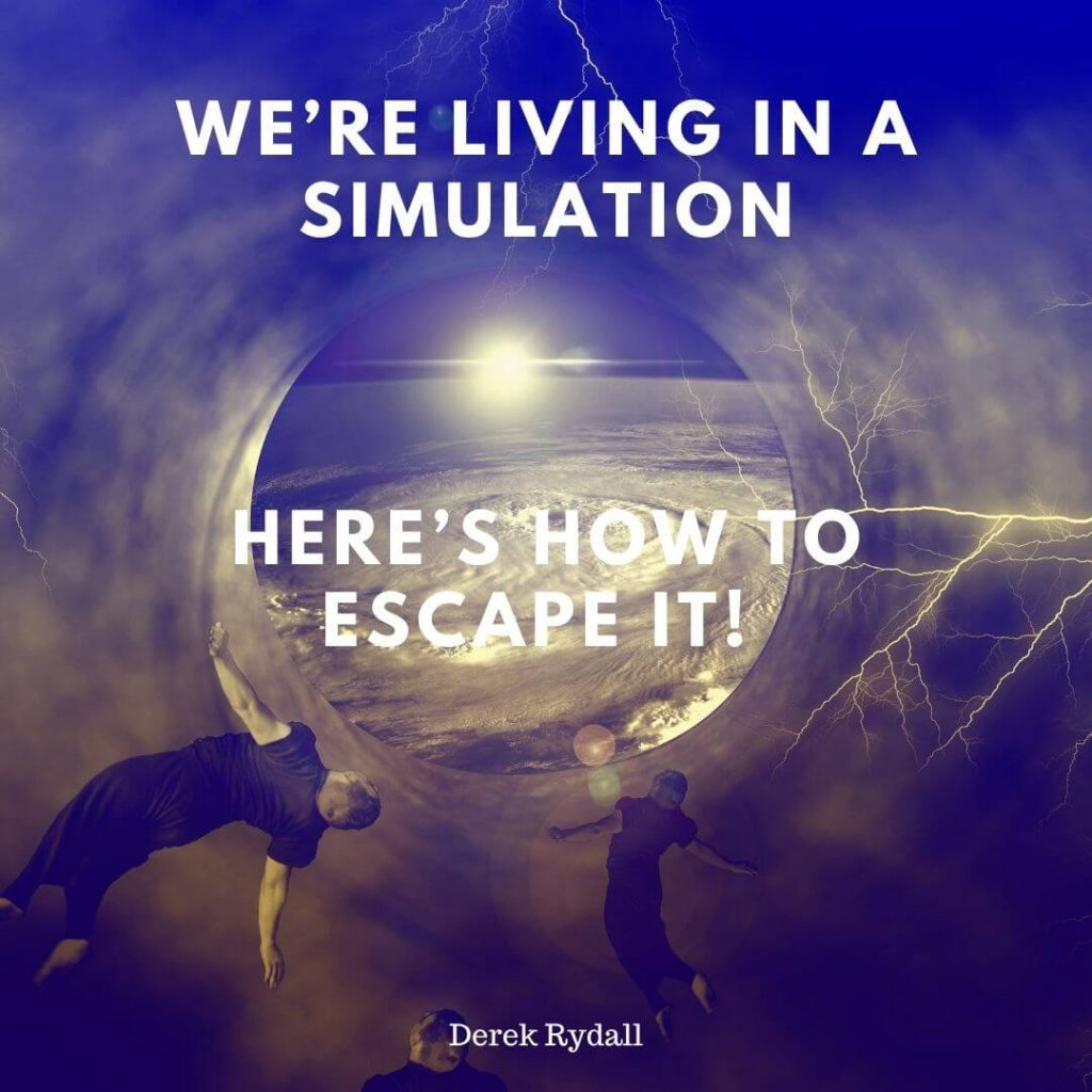 We're Living In a Simulation — Here's How To Escape It! [Podcast]